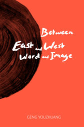 Between East and West/Word and Image by Youzhuang Geng