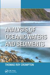 Analysis of Oceanic Waters and Sediments by Thomas Roy Crompton