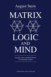 Matrix Logic and Mind by A. Stern