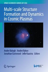 Multi-scale Structure Formation and Dynamics in Cosmic Plasmas by Andre Balogh