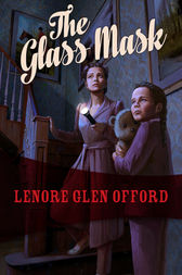 The Glass Mask by Lenore Glen Offord