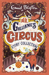 Mr Galliano's Circus Story Collection by Enid Blyton