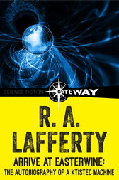 Arrive at Easterwine by R. A. Lafferty