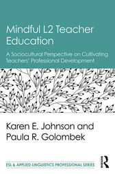 Mindful L2 Teacher Education by Karen E. Johnson