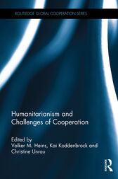 Humanitarianism and Challenges of Cooperation by Volker M. Heins
