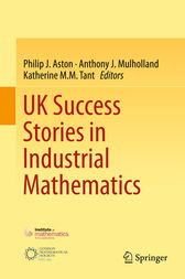 UK Success Stories in Industrial Mathematics by Philip J. Aston