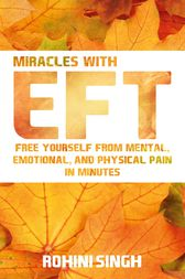 Miracles with EFT by Rohini Singh