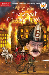 What Was the Great Chicago Fire? by Janet B. Pascal