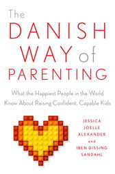The Danish Way of Parenting by Jessica Joelle Alexander