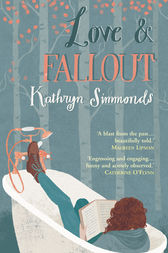 Love and Fallout by Kathryn Simmonds