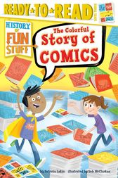 The Colorful Story of Comics by Patricia Lakin