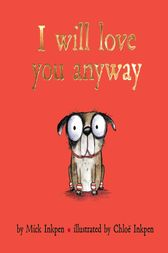 I Will Love You Anyway by Mick Inkpen