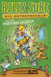 Billy Sure Kid Entrepreneur and the Everything Locator by Luke Sharpe
