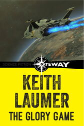 The Glory Game by Keith Laumer