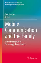 Mobile Communication and the Family by Sun Sun Lim