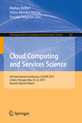 Cloud Computing and Services Science: 5th International Conference, CLOSER 2015, Lisbon, Portugal, May 20-22, 2015, Revised Selected Papers