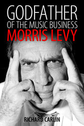 Godfather of the Music Business by Richard Carlin