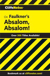 CliffsNotes on Faulkner's Absalom, Absalom! by James L. Roberts