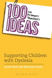 100 Ideas for Primary Teachers: Supporting Children with Dyslexia by Shannon Green