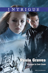 Stranger In Cold Creek by Paula Graves