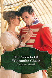 The Secrets Of Wiscombe Chase by Christine Merrill
