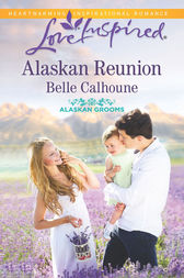 Alaskan Reunion by Belle Calhoune