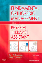 Fundamental Orthopedic Management for the Physical Therapist Assistant - E-Book by Gary A. Shankman