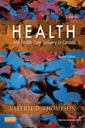 Health and Health Care Delivery in Canada - E-Book by Valerie D. Thompson