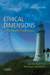 Ethical Dimensions in the Health Professions - E-Book by Ruth B. Purtilo