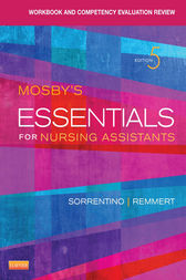 Workbook and Competency Evaluation Review for Mosby's Essentials for Nursing Assistants - E-Book by Sheila A. Sorrentino