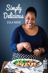 Simply Delicious by Zola Nene