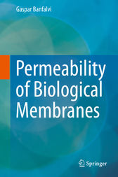 Permeability of Biological Membranes by Gaspar Banfalvi