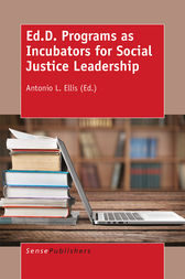 Ed.D. Programs as Incubators for Social Justice Leadership by Antonio L. Ellis