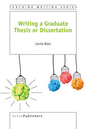 Writing a Graduate Thesis or Dissertation by Lorrie Blair