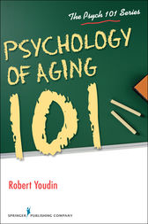 Psychology of Aging 101 by Robert Youdin