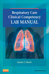 Respiratory Care Clinical Competency Lab Manual - E-Book by Sandra T Hinski