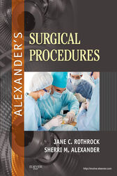 Alexander's Surgical Procedures - E-Book by Jane C. Rothrock