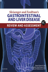 Sleisenger and Fordtran's Gastrointestinal and Liver Disease Review and Assessment by Emad Qayed