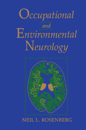 Occupational and Environmental Neurology by Neil L. Rosenberg