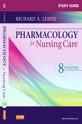 Study Guide for Pharmacology for Nursing Care - E-Book by Jennifer J. Yeager