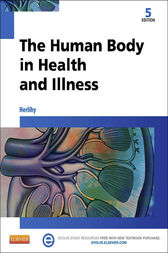 The Human Body in Health and Illness - E-Book by Barbara Herlihy