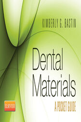 Dental Materials by SAUNDERS;  Kimberly G. Bastin