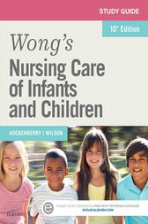 Study Guide for Wong's Nursing Care of Infants and Children by Marilyn J. Hockenberry