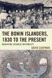 The Bonin Islanders, 1830 to the Present by David Chapman