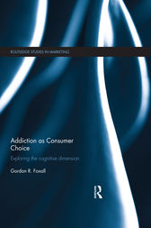Addiction as Consumer Choice by Gordon Foxall