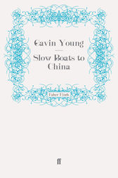Slow Boats to China by Gavin Young