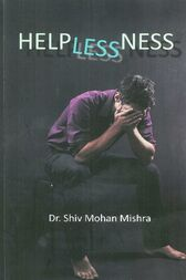 Helplessness by Shiv Mohan Mishra