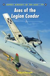 Aces of the Legion Condor by Robert Forsyth