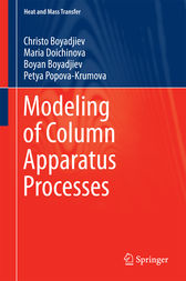 Modeling of Column Apparatus Processes by Christo Boyadjiev