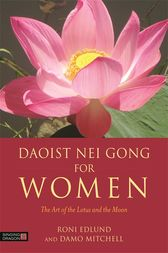 Daoist Nei Gong for Women by Roni Edlund